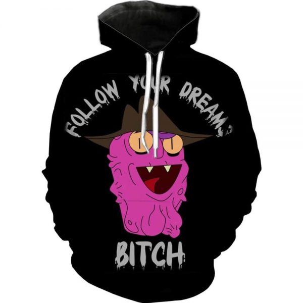 Follow Your Dreams Bitch Hoodie