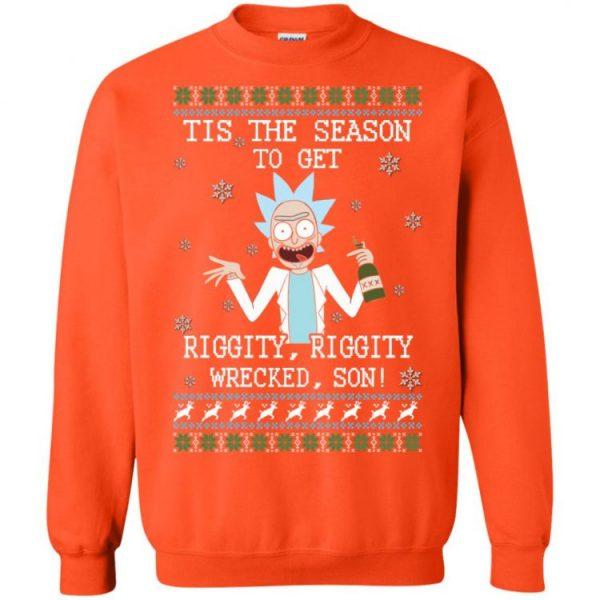 Tis The Season To Get Riggity, Riggity, Wrecked, Son! Sweatshirt